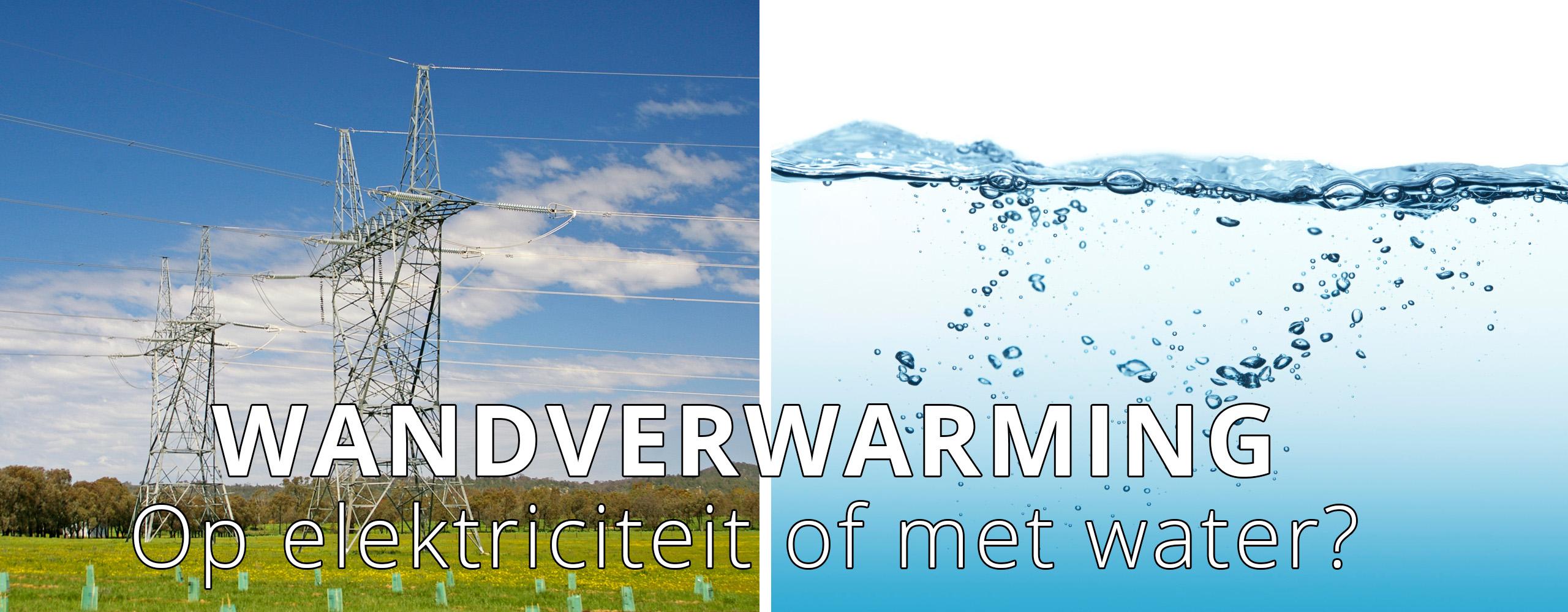 Elektrische wandverwarming of muurverwarming met water?